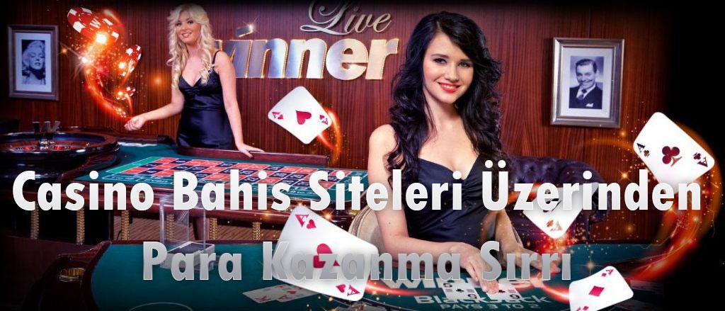 Bahis Sitelerinde Kazanmak, Casino Nasıl Kazanılır?, Bahis Siteleri Avantajları, Casino Sitelerinde Hile